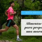 Alimentación para preparar una maratón