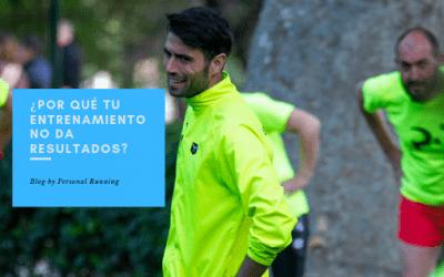 ¿Por qué  tu entrenamiento no da resultados?